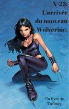 [RELECTURE]  X-23 : L'arrivée du nouveau Wolverine. by yaflow9