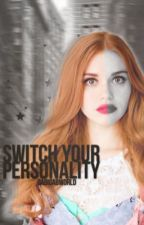 switch your personality ||L.H by GabiGabWorld