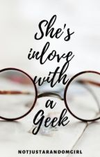 She's In Love With A Geek by notjustarandomgirl