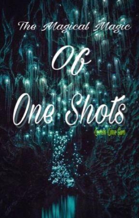 The Magical Magic of One Shots by lemonlimegum