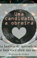 Uma Candidata a Obreira  by mirelli_65