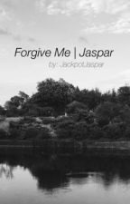 Forgive Me | Jaspar by JackpotJaspar