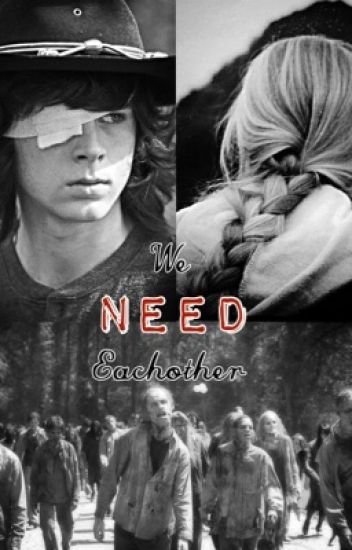 We need eachother! *the walking dead fan fiction*