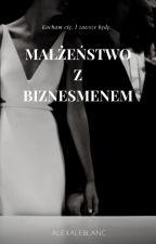 Małżeństwo z biznesmenem |ONE SHOT| by AlexaLeBlanc
