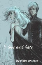 I love and hate. II Draco Malfoy by olkax-unicorn