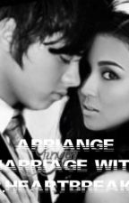 Arrange Marriage with Mr.Heartbreaker ♥ (kathniel) by Yannieficent4