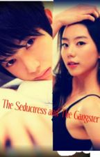 The Seductress and The Gangster by euneuncupcakes