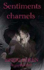 Sentiments Charnels [RIREN] by papillon003