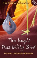 The Firebird Chronicles: The Imp's Possibility Bird by DanIngramBrown