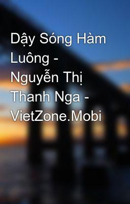 Dậy Sóng Hàm Luông - Nguyễn Thị Thanh Nga - VietZone.Mobi