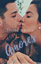 Entre Tiros e Amores by Selminha2121