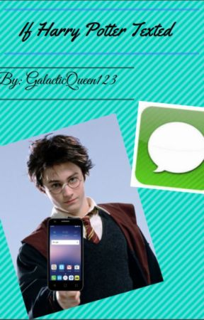 If Harry Potter Texted by GalacticQueen123