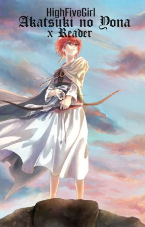 Akatsuki no Yona x Reader by HighFiveGirl