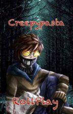 Roll Creepypasta - ABIERTO - _Felix_FNAFHS_ by _Felix_FNAFHS_
