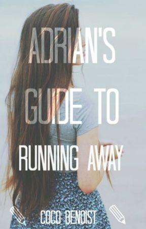 Adrian's guide to Running Away by tyedyeghost