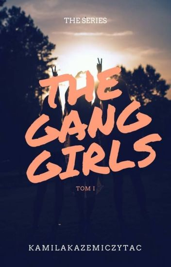 ❁The Gang Girls: Love me ❁