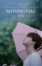 Nothing Like Us [YoonMin] [EDITANDO] by YessicaV18