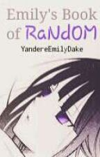 Emily's Book Of Random by Yandere-Emily