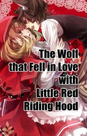 The Wolf that Fell in Love with Little Red Riding Hood [Short Story] by xHaroobommiex