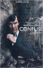 confuse ▷ sherlock holmes  by loxrraine