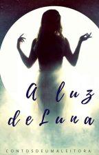 A Luz da Luna by ContosDeumaleitora