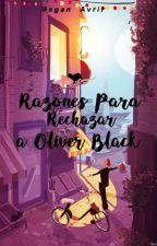Razones Para Rechazar A Oliver Black by -SoyMegan-