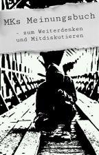 MKs Meinungsbuch by ___MK___