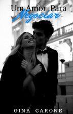Um Amor Para Negociar by ginacarone