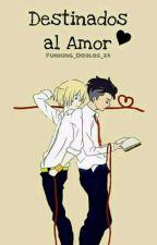 Destinados al amor •Otayuri•[Pausada] by Jeonghan_is_my_bitch