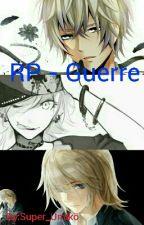 RP - Guerre (Place Libre) by Super_Umiko