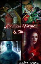 *¨Damian Wayne y Tú¨* by Escrito_Anonimo