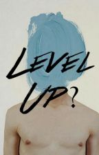 Level Up? by sofiaamontes