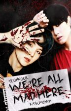 ||YoonKook|| We're All Mad Here ✔ by Kasuminya