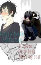 It seems that we're both CRAZY my dear (Izaya x Reader) by YumiofFairyTail