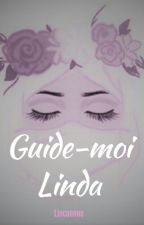 Guide-moi - Linda by Linconnue