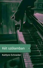 Két szólamban - Az Elátkozott Zöldszemű (1. Évad, BEFEJEZETT) by KaitlynnCrwfrt