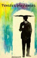 Pensées pluvieuses.  by Alezane44