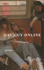 gay guy online + grethan (completed) by ethansbeard