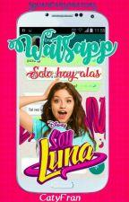 Whatsapp de los Personajes de Soy Luna (Tu y el elenco de Soy Luna) by CatyFran