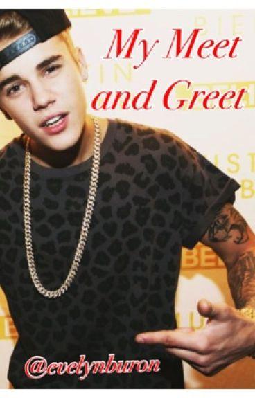 My Meet and Greet (Justin Bieber Fanfic)
