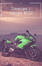 Dziewczyna z Motocykla  ||BTS|| cz. 2 by Soo_JiJin