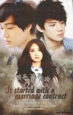 It started with a MARRIAGE CONTRACT (Exo sehun kai) by chansoo1227