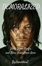 Demoralized 🏹 Daryl Dixon FanFic  by trashbin2