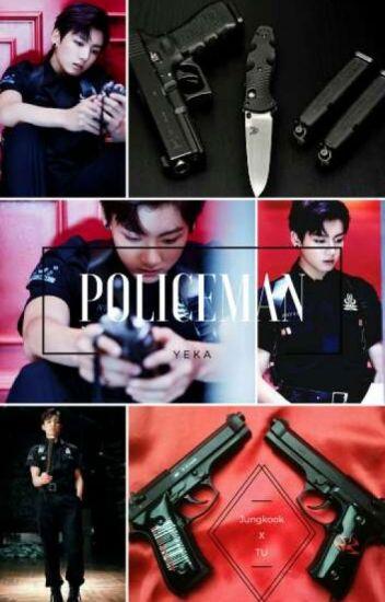 Policeman [Jungkook X Tú + 18] FINALIZADA