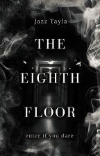 The Eighth Floor by JazzTayla