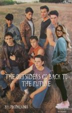 The Outsiders Go Back To The Future by pegdalainia