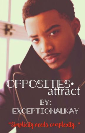 opposites • attract by exceptionalkay