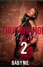 A Thug Changed My Mind 2 by Babynie__