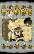 Golddy ~Siempre Estare Contigo~ by KuroNeko604