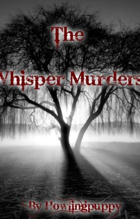 The Whisper Murders by howlingpuppy